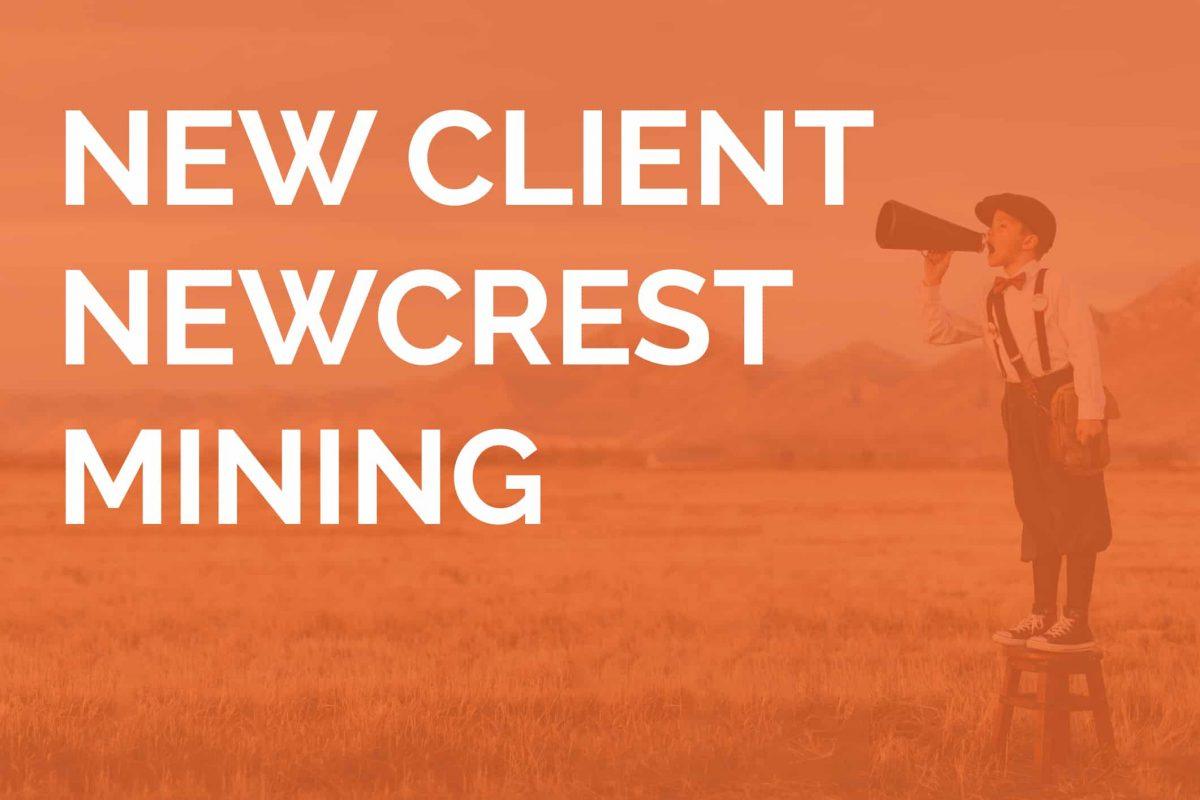 New Client Newcrest Mining